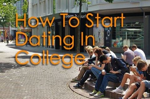 How to start dating someone in college