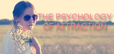 The Psychology of Attraction - TherapyCable